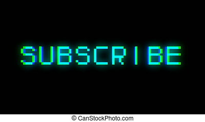Subscribe text with bad signal. Glitch effect. Seamless loop