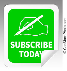 Subscribe Today Representing To Sign Up 3d Illustration - ...