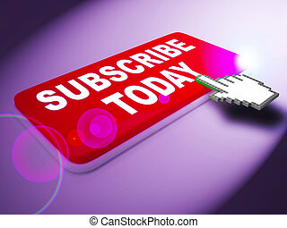 Subscribe Today Represents To Sign Up 3d Rendering - ...