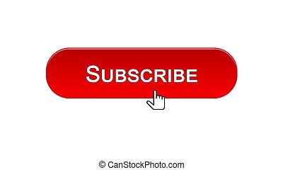 Subscribe web interface button clicked with mouse cursor, red color, online