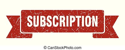 subscription grunge ribbon. subscription sign. subscription...