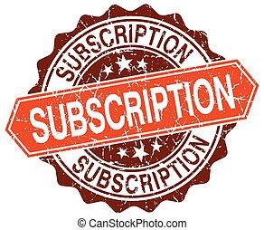 subscription orange round grunge stamp on white