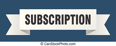 subscription ribbon. subscription isolated sign. ...
