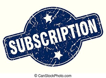 subscription sign - subscription vintage round isolated...