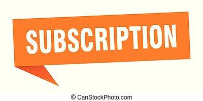 subscription speech bubble. subscription sign. subscription...