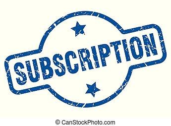 subscription vintage stamp. subscription sign