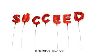 SUCCEED - word made from red foil balloons - 3D rendered.