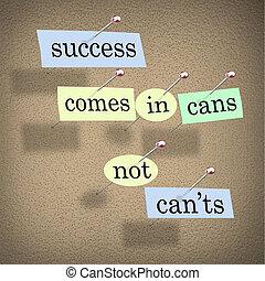 succes, komt, in, blikjes, niet, can'ts, positieve houding,...