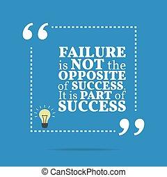 success., 反対, 動機づけである, quote., それ, 失敗, 部分, インスピレーションを与える, ない