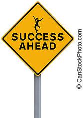 Success Ahead  - A conceptual road sign on success