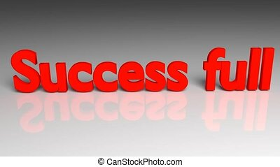 Success full text animation appearing on a grey background 3d rendering