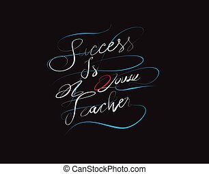 Success is a lousy teacher lettering text on Black background in vector illustration