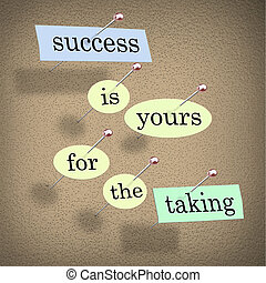 Success is Yours for the Taking - Bulletin Board - Pieces of...