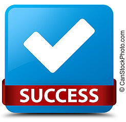 Success (validate icon) cyan blue square button red ribbon in middle