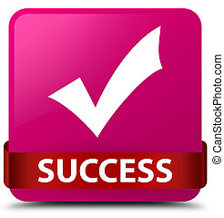 Success (validate icon) pink square button red ribbon in middle