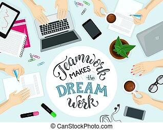 successful teamwork concept - Teamwork makes the dream work...