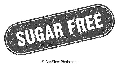 sugar free sign. sugar free grunge black stamp. Label