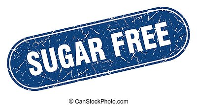 sugar free sign. sugar free grunge blue stamp. Label