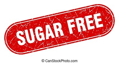sugar free sign. sugar free grunge red stamp. Label