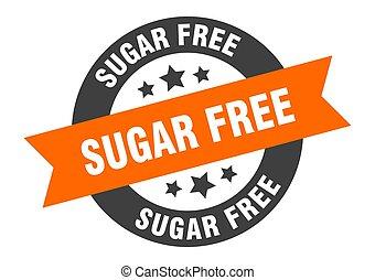 sugar free sign. sugar free orange-black round ribbon sticker