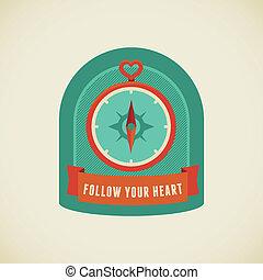 suivre, ton, coeur