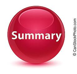 Summary glassy pink round button