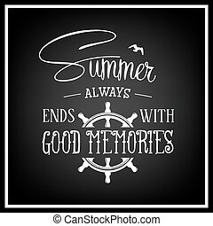 Quote Typographical Background - Summer always ends with...