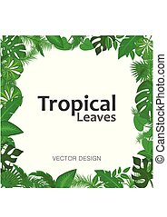 Summer background with green leaves of tropical plants. Jungle frame with space for text. Concept for the design of invitations, greeting cards and wallpapers. Vector illustration.