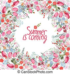 Summer frame with contour flowers. Phrase Summer is coming. ...