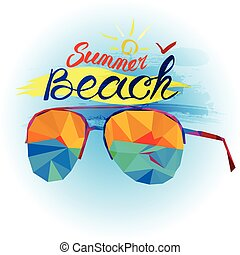 Summer holiday and beach. Sunglasses and sea view made in polygonal style. Summer and beach text. Design for postcard, souvenir, magnets for memory  of the holiday.  Happy holiday and travel