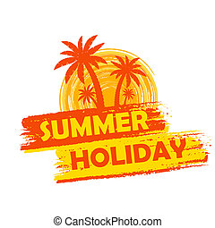 summer holiday with palms and sun sign, yellow and orange drawn label