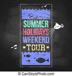 Summer holidays advertisement on a chalkboard background....