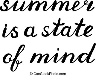 Summer is a state of mind lettering. Brush hand lettering....