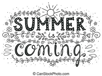 ... Summer Is Coming Poster   Summer Is Coming. Hand Drawn.