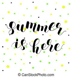Summer is here. Lettering illustration. - Summer is here....