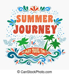 Summer journey. Typography art.Typography background.