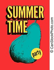 Summer Time Party typographic grunge vintage pop art style poster design. Retro vector illustration.