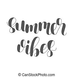 Summer vibes. Lettering illustration. Inspiring quote....