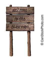 Summer Wooden Board Sign with Text, Welcome To The Beach Party Isolated On White Background