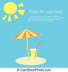 Summertime. Parasol, the beach is a glass of lemonade cocktail, juice, soda with straw. A beach umbrella is the concept of a holiday by the sea, sun tanning. Vector illustration with space for text.