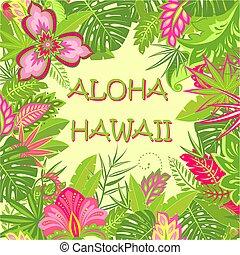 summery, cartão cumprimento, com, aloha, havaí, lettering, tropicais, folhas, e, flores exóticas, para, saco, tshirt, partido, cartaz, e, outro, desenho