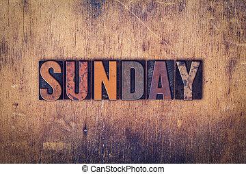 Sunday Concept Wooden Letterpress Type