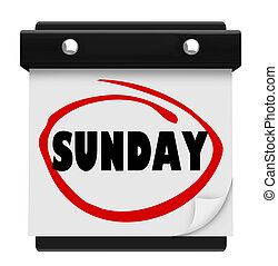 A wall calendar with the word Sunday circled in red marker, to remember about the weekend and beginning or first day of the week