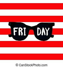 sunglasses, na, niejaki, czerwony, pasiaste tło, z, przedimek określony przed rzeczownikami, słówko, friday.