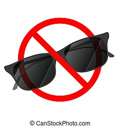 Sunglasses not allowed, red forbidden sign on white -...