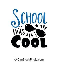 sunglasses., was, gekke , school, tekst, cool-