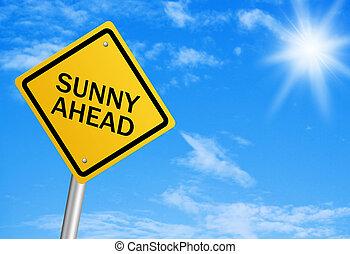 Sunny Ahead - Sunny ahead road sign with blue  sunny sky.