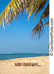 Sunny beach and summer holiday season sign - Holiday word on...