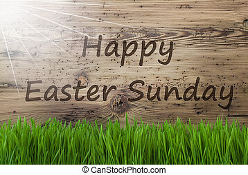 Sunny Wooden Background, Gras, Text Happy Easter Sunday