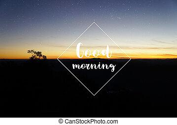 Sunrise background. Good morning word